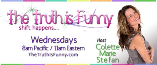 The Truth is Funny - Colette Marie Stefan