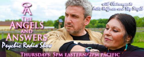 Angels and Answers Psychic Radio Show featuring Artie Hoffman and Sky Siegell: - Love Makes You Vulnerable and Makes You Stronger Part 1