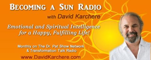 Becoming a Sun Radio with David Karchere - Emotional & Spiritual Intelligence for a Happy, Fulfilling Life!: Primal Spirituality - the Innate Spirituality of Humankind