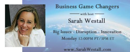 Business Game Changers Radio with Sarah Westall: Artificial Intelligence: Machines working Side by Side with Humans