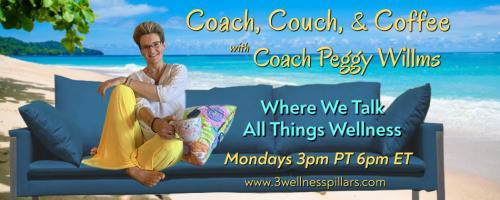 Coach, Couch, and Coffee Radio with Coach Peggy Willms - Where We Talk All Things Wellness : THE STRESS MESS: Adrenaline and Cortisol – Friends or Foes with guest Dr. Markus Wettstein (Part 1 of 2)