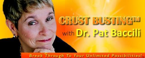 Crustbusting™ Your Way to An Awesome Life with Dr .Pat Baccili: When Life doesn't Stick to the Game plan because of what the Doctor Says