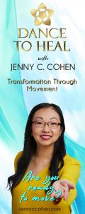 Dance to Heal with Jenny C. Cohen: Transformation Through Movement: Episode 2: Yes, even performers need dance and movement to heal
