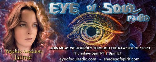 Eye of Soul with Psychic Medium Jaime: Getting to Know Your Spirit Animal, Power Animal and Familiar-Spirit Animal Oracle Card Readings