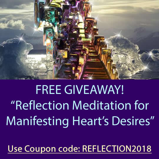 "FREE DOWNLOAD - ""Reflection Meditation for Manifesting Heart's Desires"""
