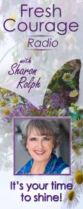 Fresh Courage Radio with Sharon Rolph: It's your time to shine!: Letting loose of constricting things