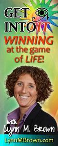 GET INTOIT - WINNING at the Game of LIFE with Host Lynn M. Brown