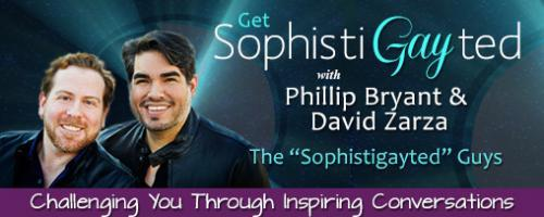 Get Sophistigayted with David Zarza and Phillip Bryant: Unraveling Your Issues with Money