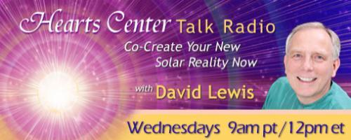 Hearts Center Talk Radio with Host David Christopher Lewis: HRM is Living Proof of Sungazing as a Spiritual Practice that Heals