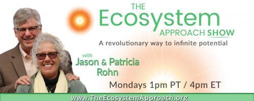 Living Lighter Radio with Jason & Patricia: An Ecosystem Approach to Your Life!: Essence - soul or essence has practical benefits for everyday life!