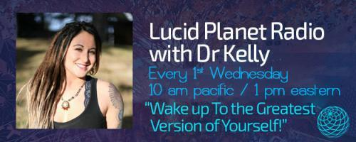 Lucid Planet Radio with Dr. Kelly: The Singularity is HERE: Interface the Future, Explore Paradox, and Recode Mythology with Mitch Schultz