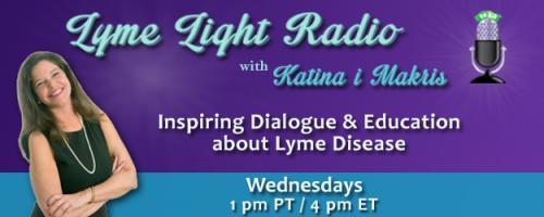 Lyme Light Radio with Host Katina Makris: Lyme Light Radio with Guest Host Mara Williams: One Less. One More. Follow Your Heart. Be Happy. Change Slowly.  with Author Robbie Vorhaus