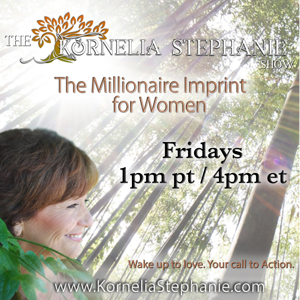 NEW SHOW Sept. 7th! The Kornelia Stephanie Show - Millionaire Imprint for Women