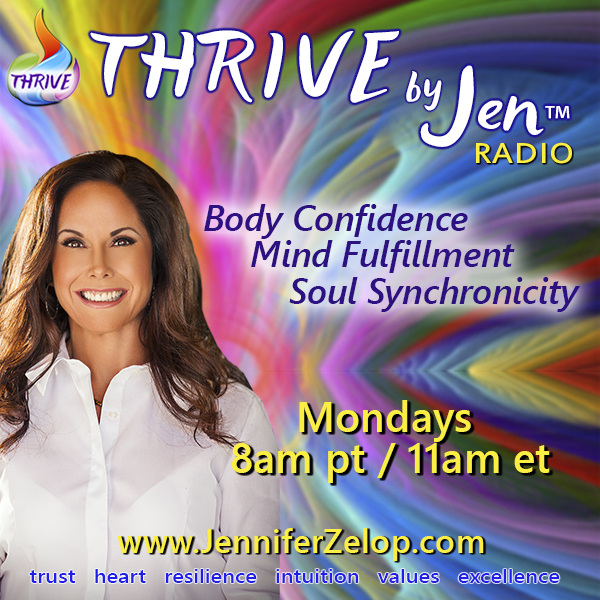 Premiering August 20th! Thrive By Jen Radio: Body Confidence ~ Mind Fulfillment ~ Soul Synchronicity