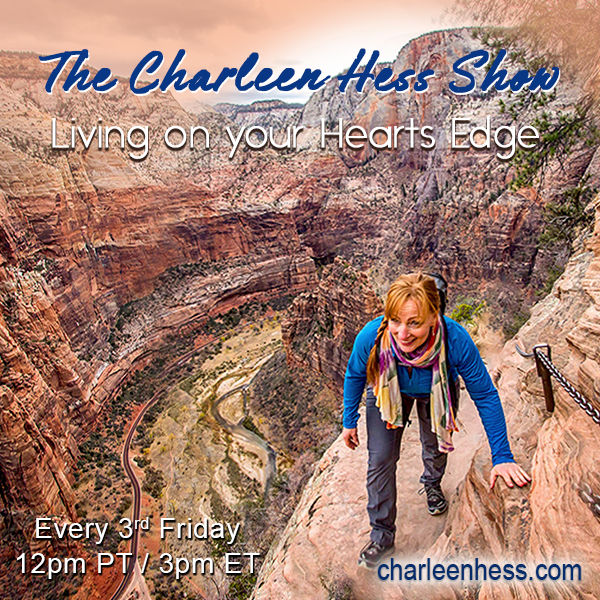 New Show Premieres Aug. 17th - The Charleen Hess Show: Living on your Heart's Edge