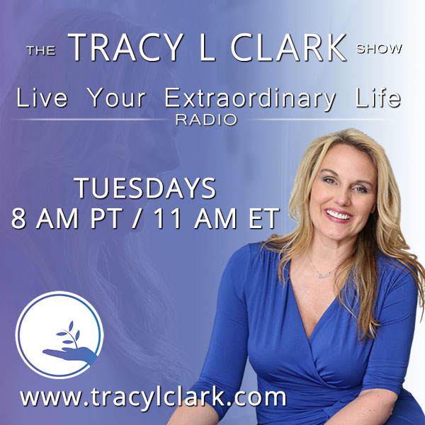 the tracy l clark show - live your extraordinary life