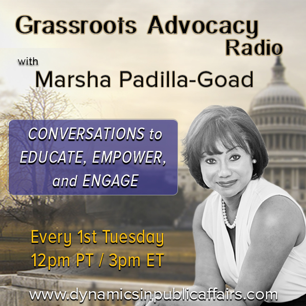 October 2nd Premiere! Grassroots Advocacy Radio with Marsha Padilla-Goad - 1st Tuesday 12pm pt / 3pm et