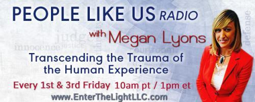 People Like Us Radio with Megan Lyons: Transcending The Trauma of The Human Experience: Random Acts of Kindness with Virginia Lyons