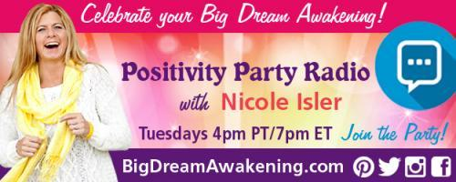 Positivity Party Radio with Nicole Isler: Detox To Dream Big - Living lighter just took on a whole new meaning!