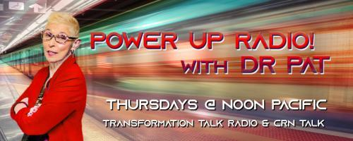Power Up Radio with Dr  Pat: Unleashed, Unshaken, Unstoppable: A