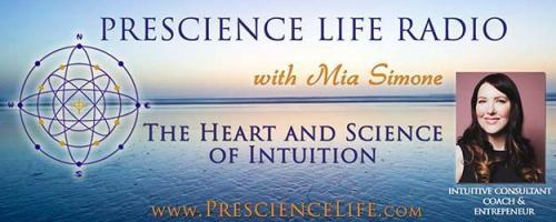 Prescience Life Radio with Mia Simone: Knowledge is power; Gain Insight into Your Most Perplexing Questions with Intuitive Astrologer Amy Morgan
