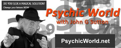 Psychic World with Host John G. Sutton: Psychic World with John G. Sutton and Co-host Countess Starella: Poltergeist The noise in the night that creates mayhem in your home may be a poltergeist.