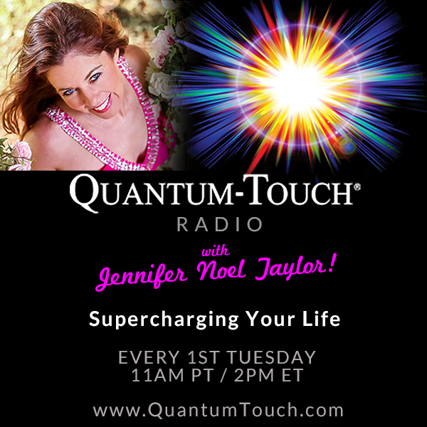 Quantum-Touch® Radio with Jennifer Noel Taylor
