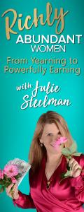 Richly Abundant Women - From Yearning to Powerfully Earning with Julie Steelman: Resilience, Revolutions and Revenue
