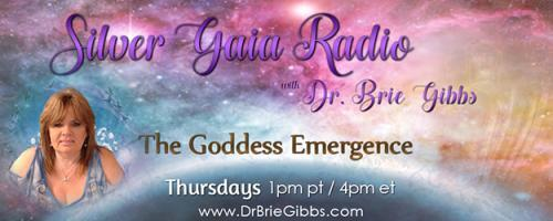 Silver Gaia Radio with Dr. Brie Gibbs - The Goddess Emergence: Modern, Mature Spirituality: with Pepper Lewis