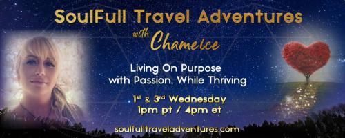 SoulFull Travel Adventures with Chameice: Living On Purpose with Passion While Thriving: Cosmic Blessing Q&A