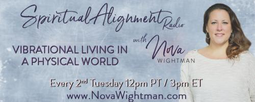 Spiritual Alignment Radio with Nova Wightman: Vibrational Living in a Physical World: Spread Thanks - How to Create Miracles Through the Power of Ink