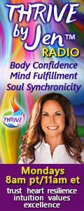 THRIVE by Jen™ Radio: Body Confidence ~ Mind Fulfillment ~ Soul Synchronicity: Encore: Unbreakable You!