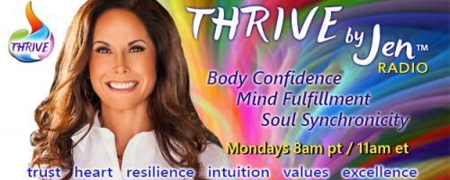THRIVE by Jen™ Radio - Create Your THRIVE Life! with Jennifer Zelop: The Role of Intuition in Your THRIVE Life