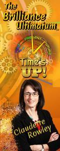 The Brilliance Ultimatum with Claudette Rowley: Time's UP!
