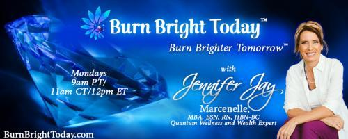 The Burn Bright Today Show with Jennifer Marcenelle: How to Heal and Release the Grief in Your Emotional Basket Case.