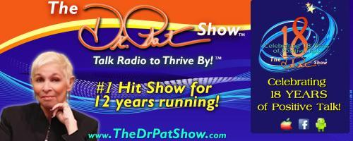 The Dr. Pat Show: Talk Radio to Thrive By!: Awakening to one's unique purpose, purpose and destiny. Living in a time of radical shift with Scholar, Philosopher and Author Jean Houston