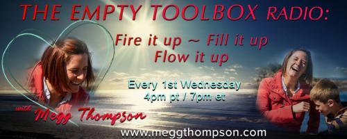 The Empty Toolbox Radio: Fire it up, Fill it up, and Flow it up with Megg Thompson: Filling It Up with Discipline Strategies