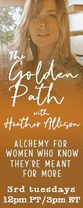 The Golden Path with Heather Allison - Alchemy for Women who know they are Meant for More