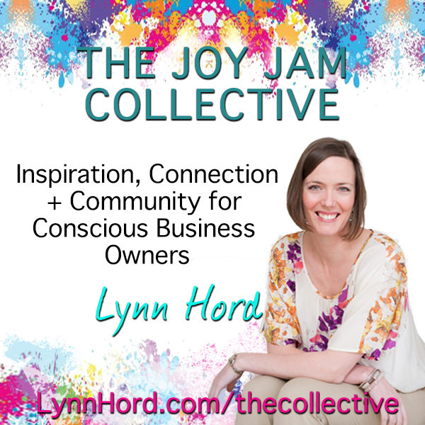 the joy jam collective with lynn hord for conscious business owners