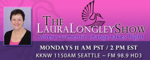 The Laura Longley Show: Where authentic change takes flight  Encore Presentation: A Conversation with Byron Katie about The Work - and Life