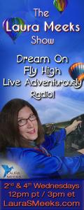 The Laura Meeks Show: Dream On ~ Fly High ~ Live Adventurously Radio!: Core Competency for Pilots: Communication! Guest Steve Fraire