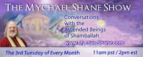 The Mychael Shane Show! Conversations with the Ascended Beings of Shamballah: Conversations with the Ascended Masters - The Missing Peace with Rev. Kedar St. John