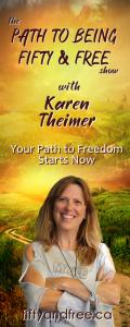 The Path to Being Fifty and Free Show with Karen Theimer: Your Path to Freedom Starts Now: Episode 2: What is Laughter Yoga Therapy and How Can Your Mind and Body Benefit?  With special guest Cathy Nesbitt