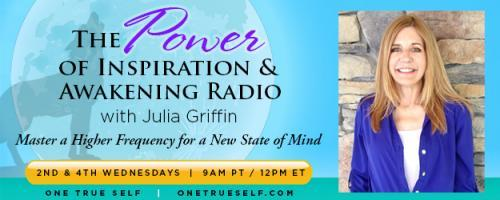 The Power of Inspiration & Awakening Radio with Julia Griffin: Master a Higher Frequency for a New State of Mind: Wisdom of the Wolves