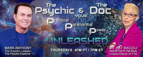 The Psychic and The Doc with Mark Anthony and Dr. Pat Baccili