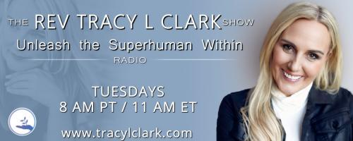The Tracy L Clark Show: Unleash the Superhuman Within Radio: Shift Your Energy FIeld With Tracy L