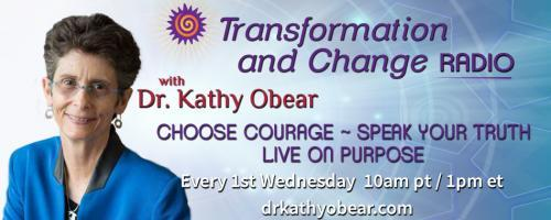 Transformation and Change Radio with Dr. Kathy Obear: Choose Courage ~ Speak Your Truth ~ Live On Purpose: Another Powerful Conversation with Rev. Dr. Stephany Rose Spaulding