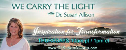 We Carry the Light with Host Dr. Susan Allison: Encore: Sidewalk Oracles with Robert Moss