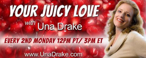 Your Juicy Love with Una Drake: Encore: Dawn Aegle on Turning Trauma into Tremendous: Post-Traumatic Growth after a Toxic Relationship