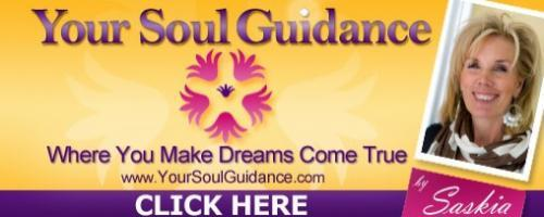 Your Soul Guidance with Saskia: Harnessing the Power of Your Heart....Creating a New Future